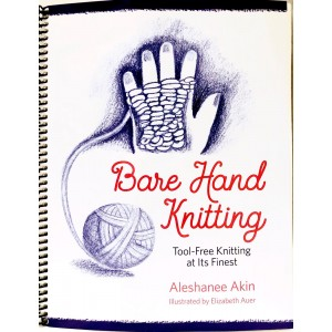 Bare Hand Knitting - Tool-free knitting at its finest (Book)